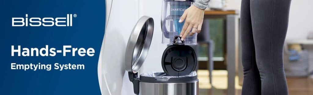 Hands-free emptying system is available on all of the best Bissell Canister Vacuums